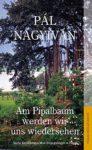 Am Pipalbaum werden wir uns wiedersehen - Pal Nagyivan