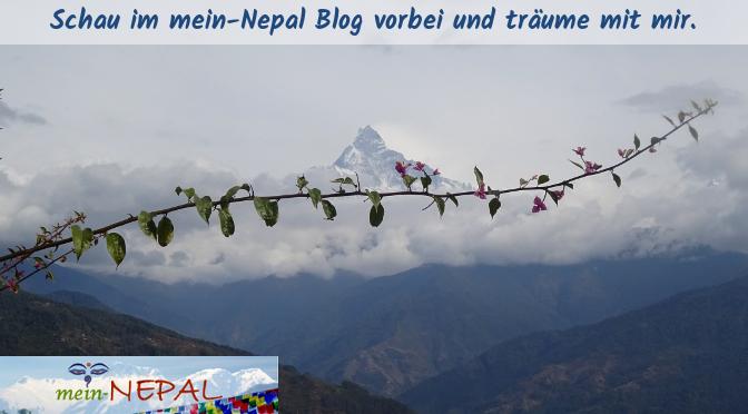 Mein-Nepal Blog ist immer authentisch, immer ehrlich, immer träumerisch. Wecke Deine Sehnsuch nacht Nepal!