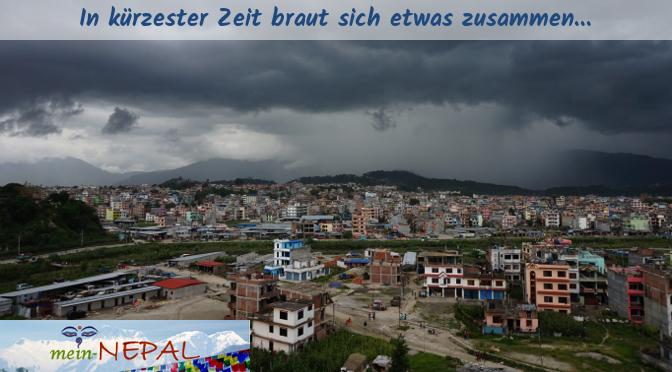 Wenn die dicken Monsunwolken ins Kathmandu-Tal kommen, ist es nur noch eine Frage der Zeit bis es regnet.